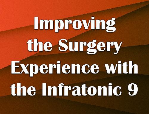 使用Infratonic 9改善手术体验
