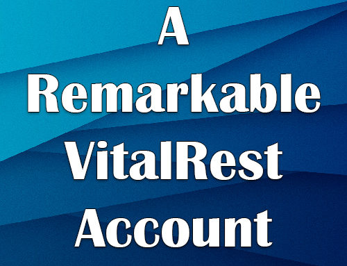 A Remarkable VitalRest Account